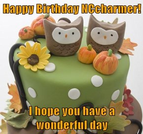 Happy Birthday NCcharmer!  I hope you have a wonderful day