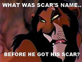 Scar's Real Name is Taka
