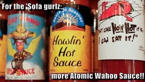For the 'Sofa gurlz:  more Atomic Wahoo Sauce!!