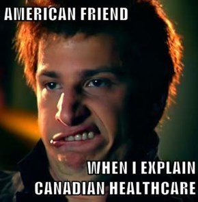 AMERICAN FRIEND  WHEN I EXPLAIN                    CANADIAN HEALTHCARE