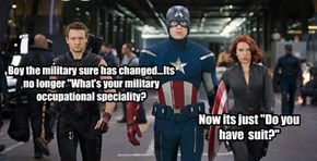 "Boy the military sure has changed...Its no longer ""What's your military occupational speciality?"