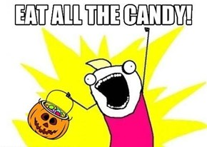 Eat ALL the candy!