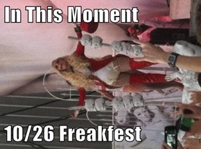 In This Moment  10/26 Freakfest