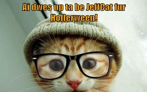 Ai dwes up ta be JeffCat fur Hollerween!