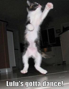 Lulu's gotta dance!