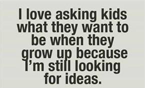 Screw It, Growing Up Is Hard.
