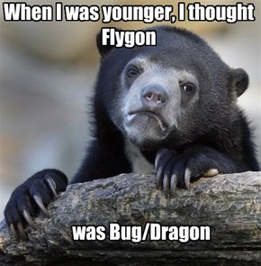 When I was younger, I thought Flygon