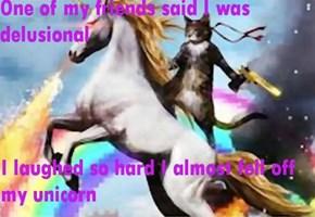 My meds and my unicorn keep me happy