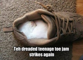 Teh dreaded teenage toe jam  strikes again