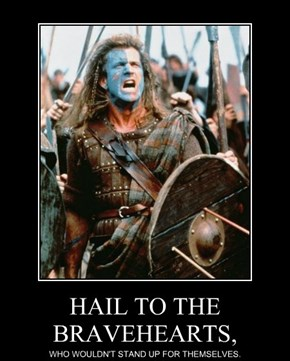 HAIL TO THE BRAVEHEARTS,