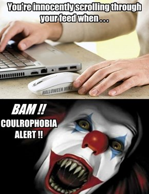 Coulrophobia Alert!