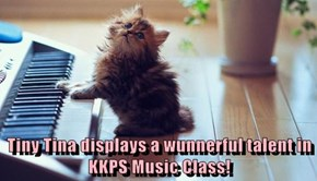 Tiny Tina displays a wunnerful talent in KKPS Music Class!