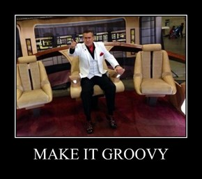 MAKE IT GROOVY