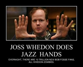 JOSS WHEDON DOES JAZZ  HANDS