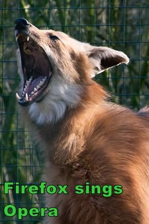 Firefox sings Opera