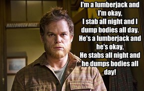 Dexter is a Lumberjack!