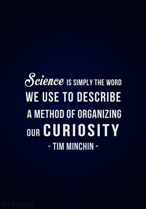 Curiosity Organized = Science