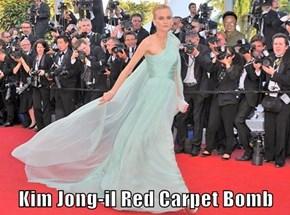 Kim Jong-il Red Carpet Bomb