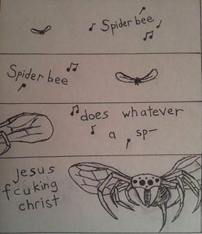Spider Bee...