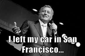 I left my car in San Francisco...