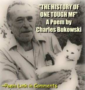 """THE HISTORY OF  ONE TOUGH MF"" A Poem by  Charles Bukowski"