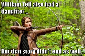 William Tell also had a daughter...  But that story didn't end as well.