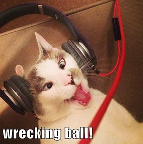 wrecking ball!