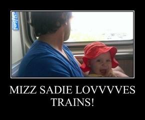 MIZZ SADIE LOVVVVES TRAINS!