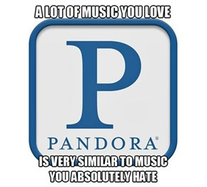 What Pandora Has Taught Us