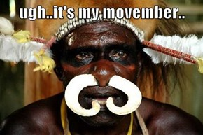 ugh..it's my movember..