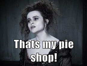 Thats my pie shop!
