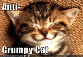 Anti-  Grumpy Cat