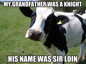 Sir Loin of the Round Dinner Table