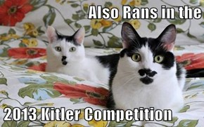 Also Rans in the  2013 Kitler Competition