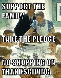 SUPPORT THE FAMILY TAKE THE PLEDGE NO SHOPPING ON THANKSGIVING