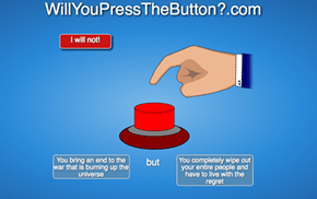 Would You Press the Big Red Button?