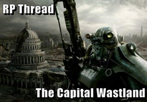 RP Thread  The Capital Wastland