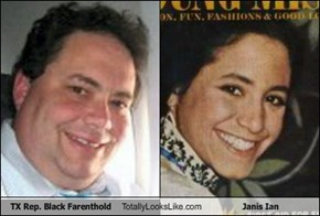 TX Rep. Black Farenthold Totally Looks Like Janis Ian