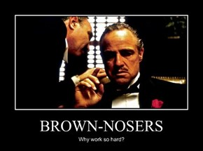 BROWN-NOSERS