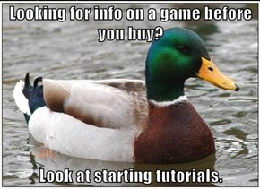 Looking for info on a game before you buy?  Look at starting tutorials.