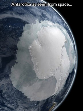 Antarctica Looks Crazy.