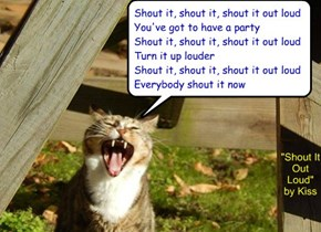 """Shout It Out Loud"" by Kiss"