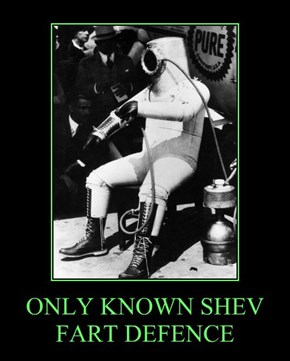 ONLY KNOWN SHEV FART DEFENCE