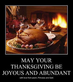 MAY YOUR THANKSGIVING BE JOYOUS AND ABUNDANT