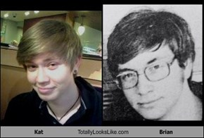 Kat Totally Looks Like Brian