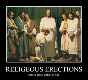 RELIGEOUS ERECTIONS