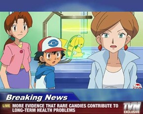 Breaking News - MORE EVIDENCE THAT RARE CANDIES CONTRIBUTE TO LONG-TERM HEALTH PROBLEMS