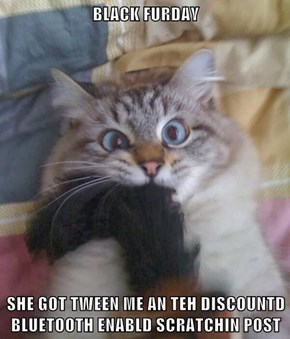 BLACK FURDAY  SHE GOT TWEEN ME AN TEH DISCOUNTD BLUETOOTH ENABLD SCRATCHIN POST