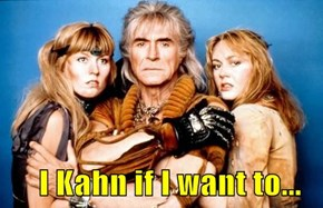 I Kahn if I want to...