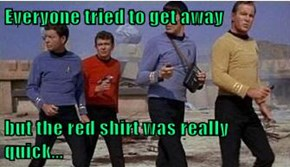 Everyone tried to get away   but the red shirt was really quick...